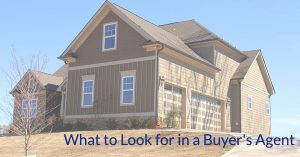 What to Look for in a Buyer's Agent