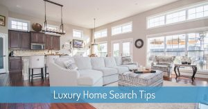 Luxury Home Search Tips