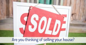 Are you thinking of selling your house